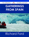 Gatherings From Spain - The Original Classic Edition: