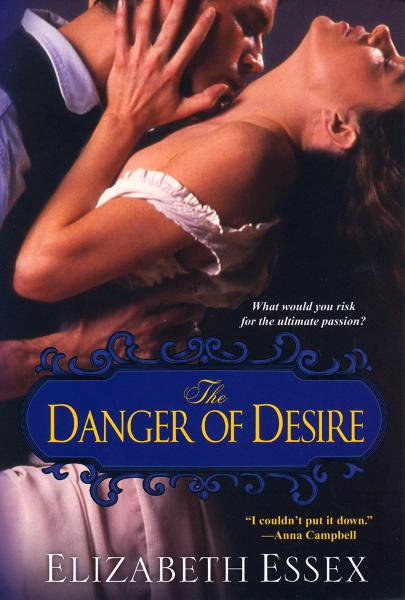 The Danger of Desire By: Elizabeth Essex