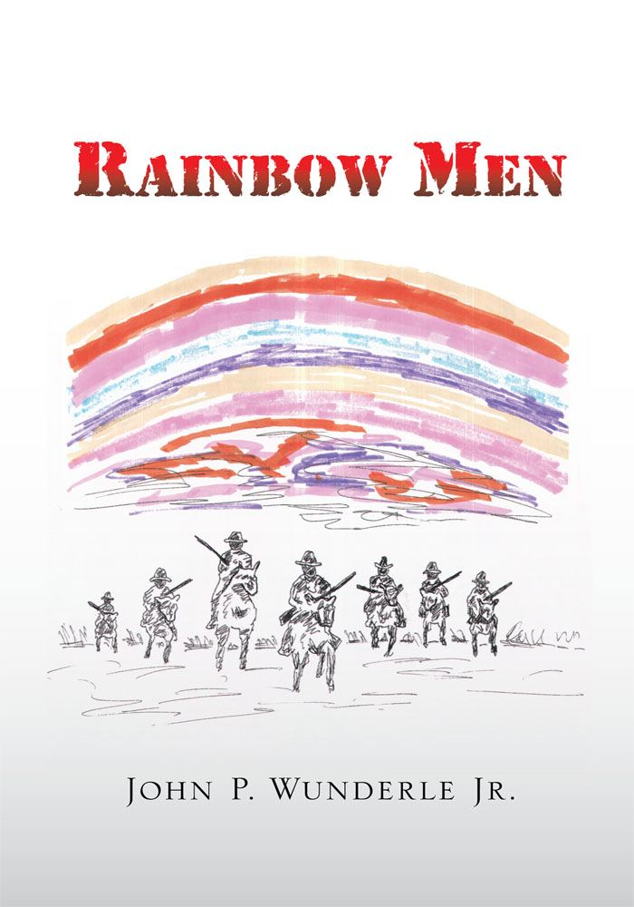 RAINBOW MEN By: John P. Wunderle Jr.