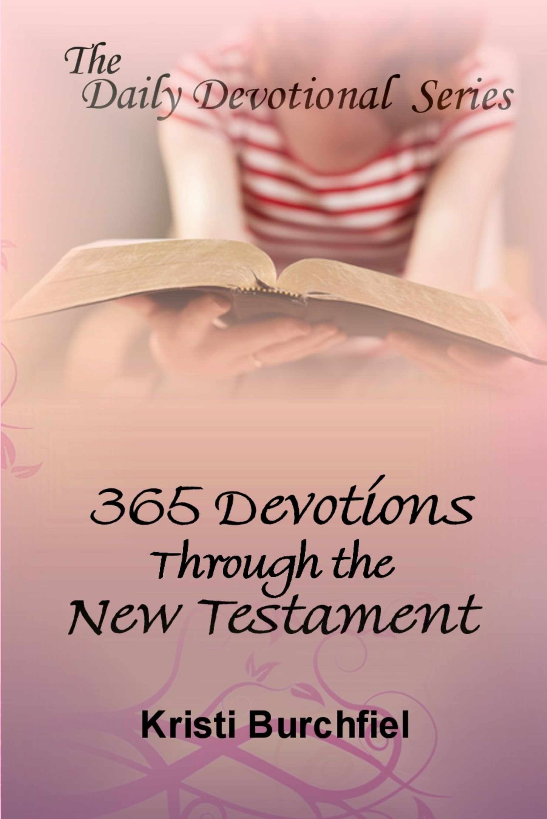 The Daily Devotional Series: 365 Devotions Through the New Testament
