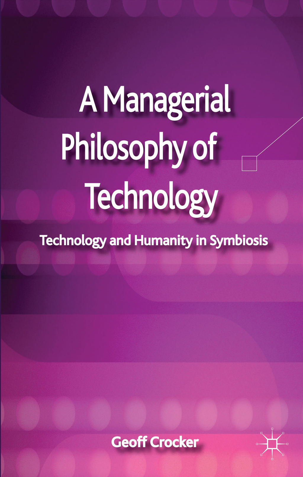 A Managerial Philosophy of Technology