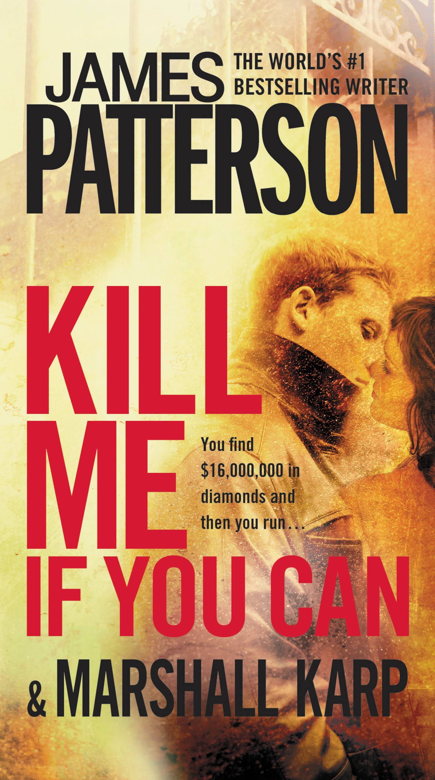 Kill Me If You Can By: James Patterson,Marshall Karp
