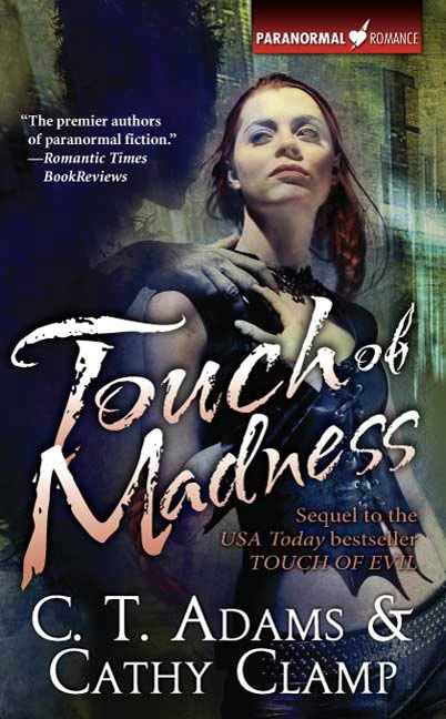 Touch of Madness By: C. T. Adams,Cathy Clamp