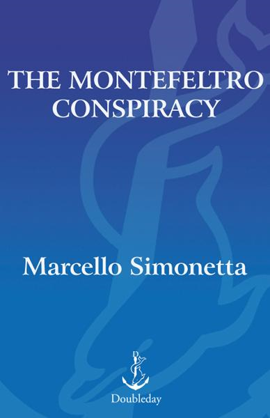 The Montefeltro Conspiracy By: Marcello Simonetta