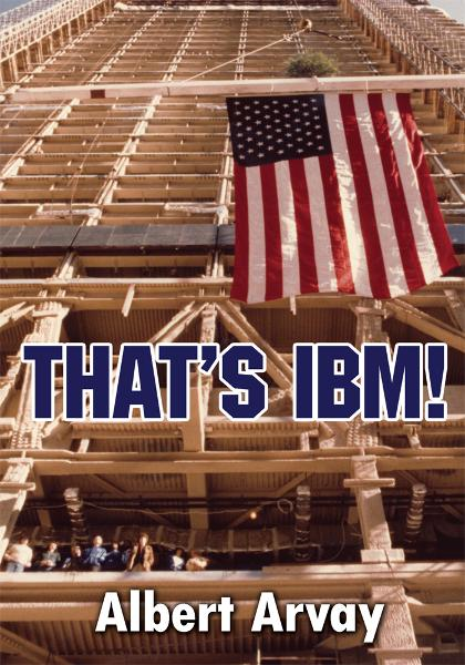 That's IBM! By: Albert Arvay