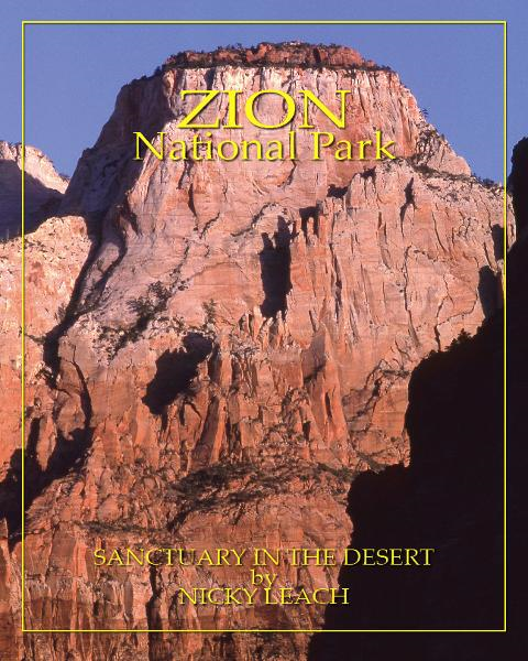 Zion National Park: Sanctuary In The Desert by Nicky Leach
