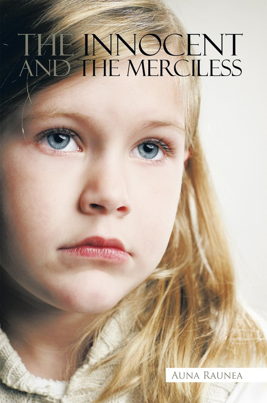 The Innocent and the Merciless By: Auna Raunea