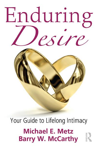 Enduring Desire Your Guide to Lifelong Intimacy