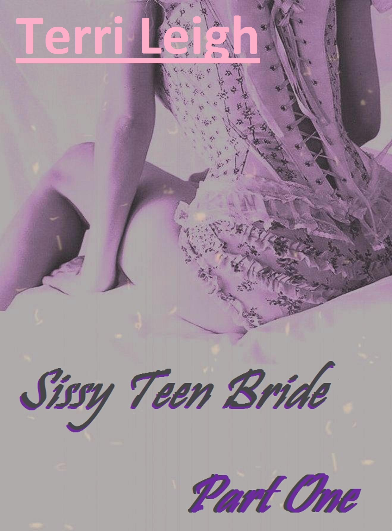 Sissy Teen Bride: Part One