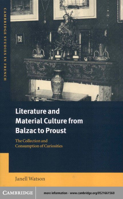 Literature and Material Culture from Balzac to Proust By: Watson, Janell