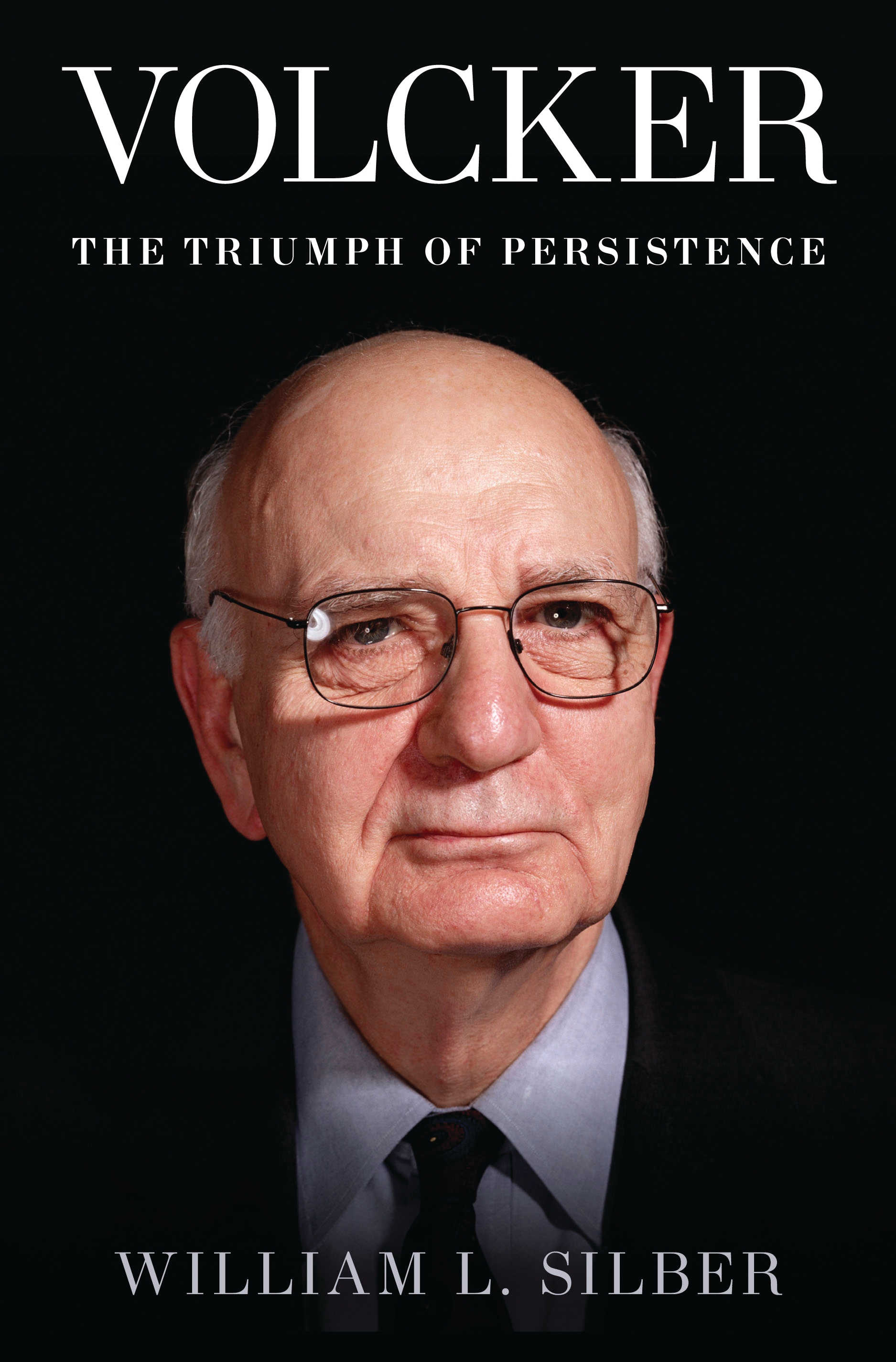 Volcker: The Triumph of Persistence By: William L. Silber