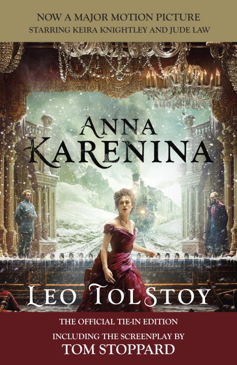 Anna Karenina (Movie Tie-in Edition) By: Leo Tolstoy