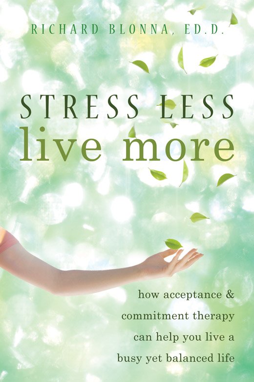 Stress Less, Live More By: Richard Blonna, EdD