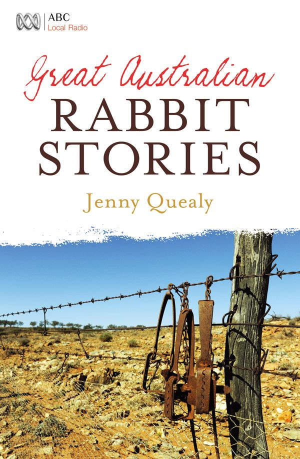Great Australian Rabbit Stories By: Jenny Quealy
