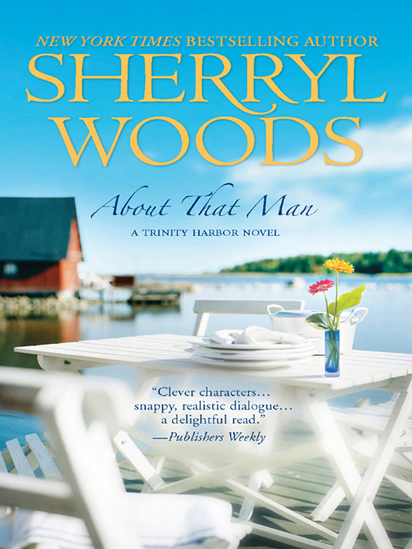 About That Man By: Sherryl Woods