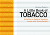 A Little Book Of Tobacco: Activities To Explore Smoking Issues With Young People:
