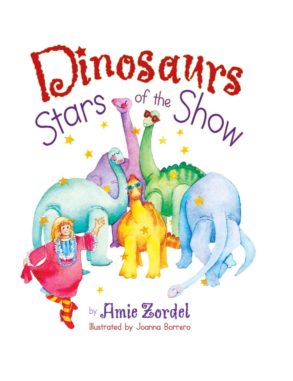 Dinosaurs: Stars of the Show By: Amie Zordel