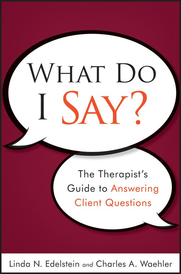 What Do I Say By: Charles A. Waehler,Linda N. Edelstein