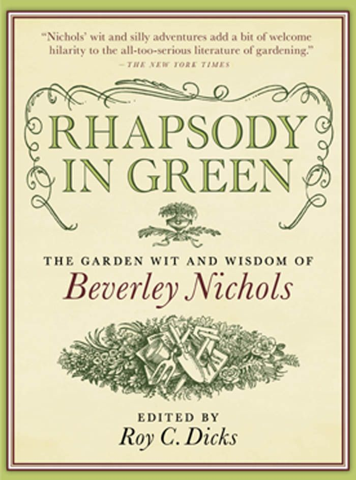Rhapsody in Green By: Beverley Nichols