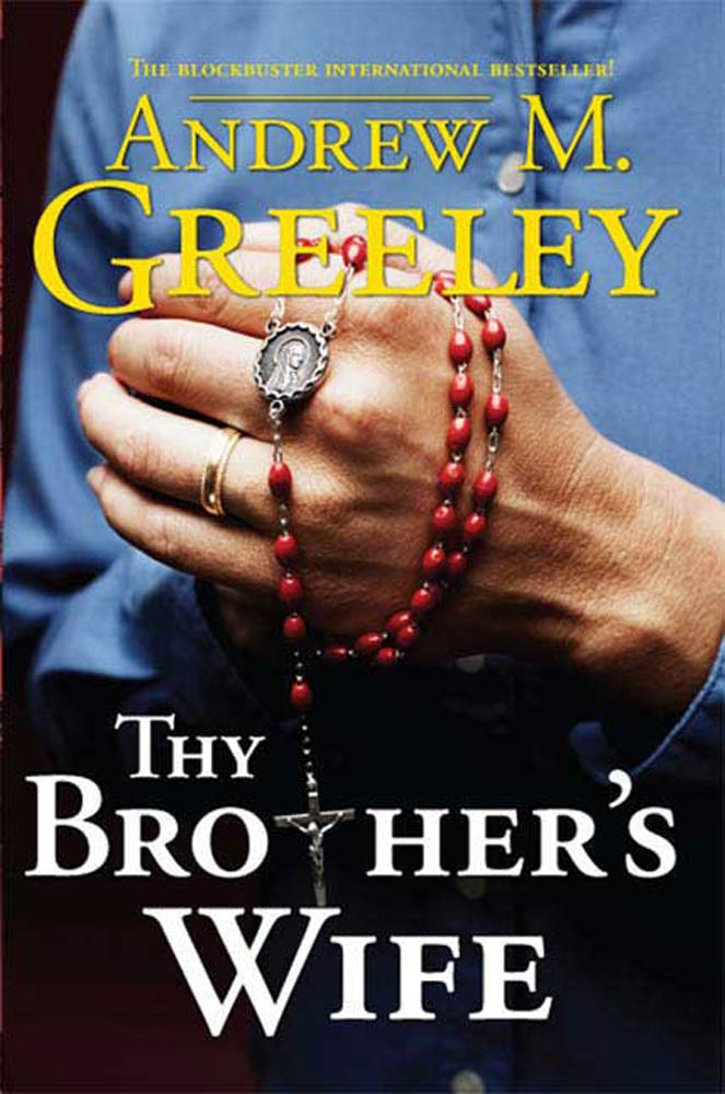 Thy Brother's Wife By: Andrew M. Greeley