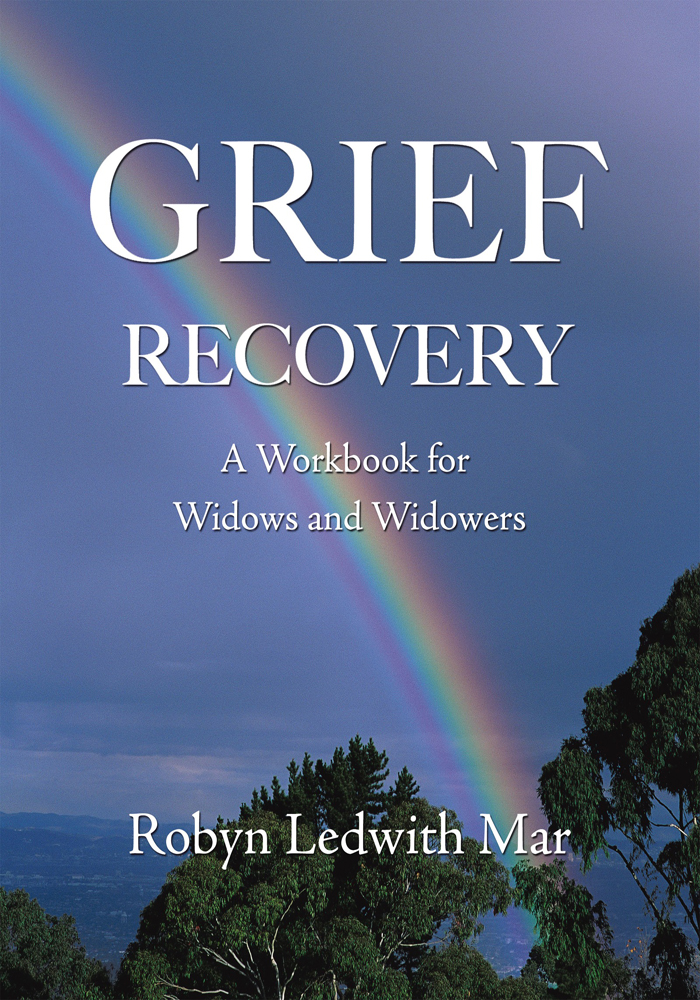 Grief Recovery By: Robyn Ledwith Mar