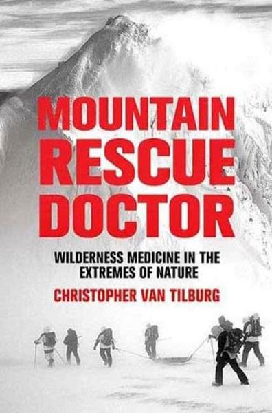Mountain Rescue Doctor By: Christopher Van Tilburg