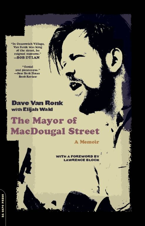 The Mayor of MacDougal Street: A Memoir By: Dave Van Ronk,Elijah Wald