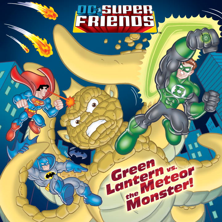 Green Lantern vs. the Meteor Monster! (DC Super Friends) By: Billy Wrecks,Random House