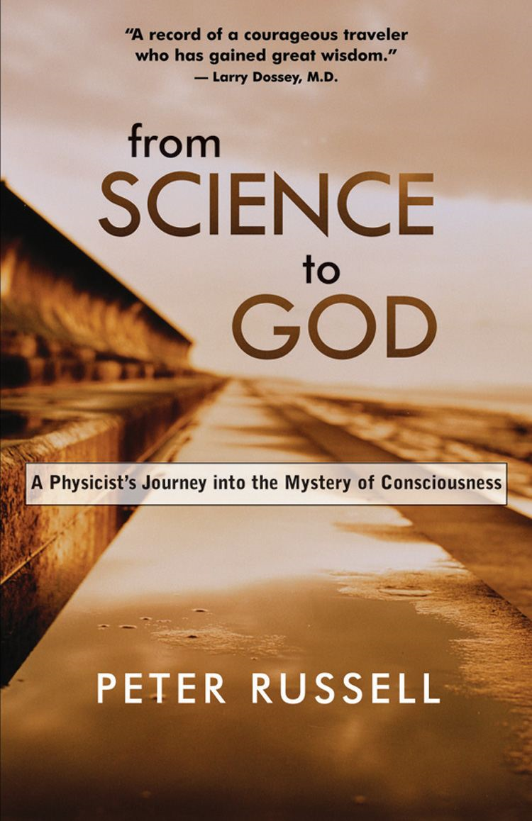 From Science to God By: Peter Russell
