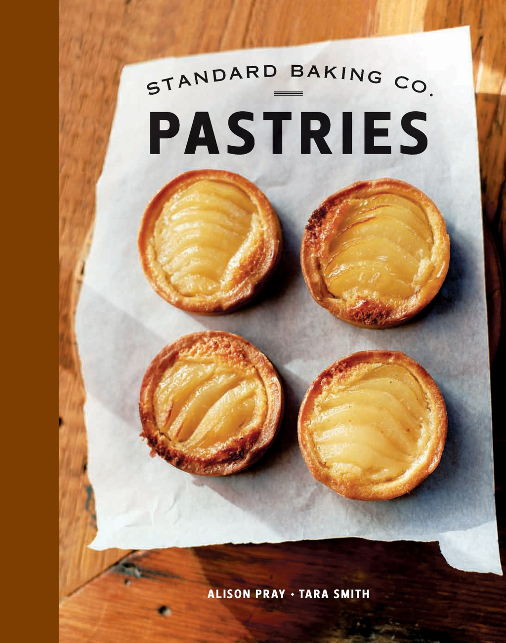 Standard Baking Co. Pastries By: Alison Pray,Tara Smith