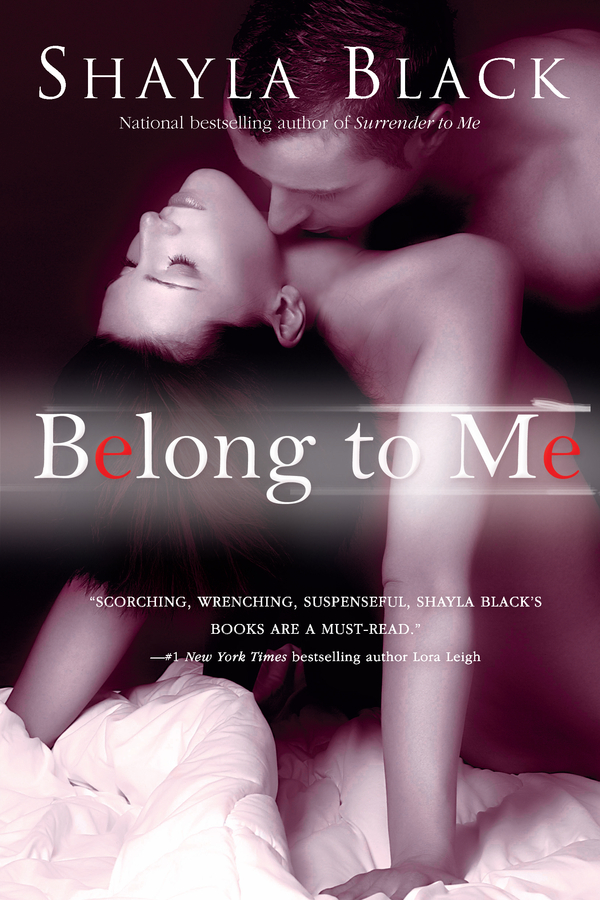 Belong to Me By: Shayla Black