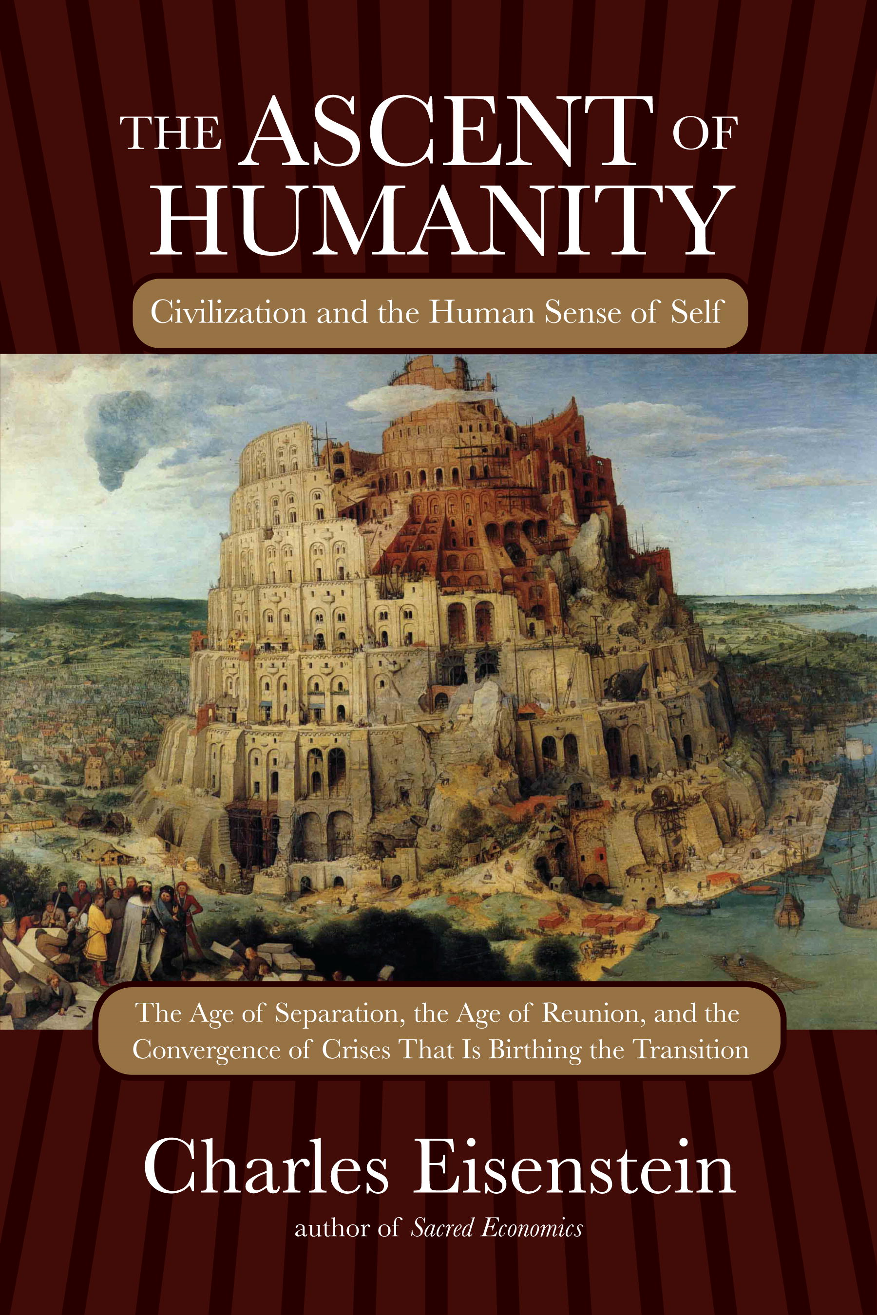 The Ascent of Humanity By: Charles Eisenstein