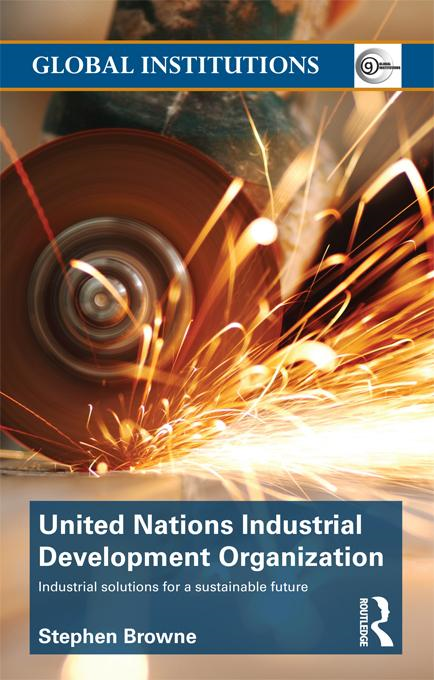 United Nations Industrial Development Organization: Industrial Solutions for a Sustainable Future