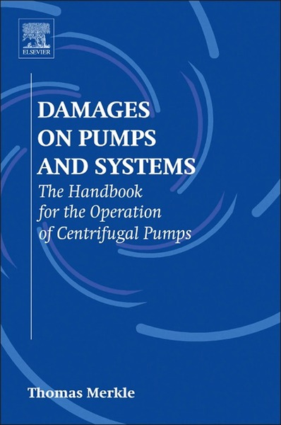 Damages on Pumps and Systems The Handbook for the Operation of Centrifugal Pumps