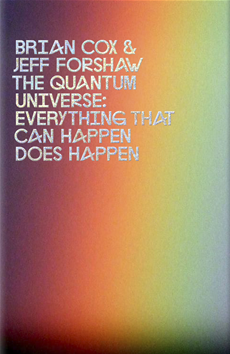 The Quantum Universe: Everything that can happen does happen Everything that can happen does happen