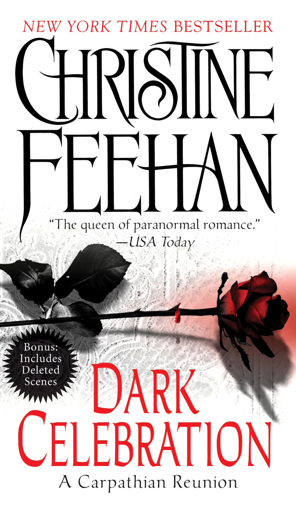 Dark Celebration: A Carpathian Reunion By: Christine Feehan