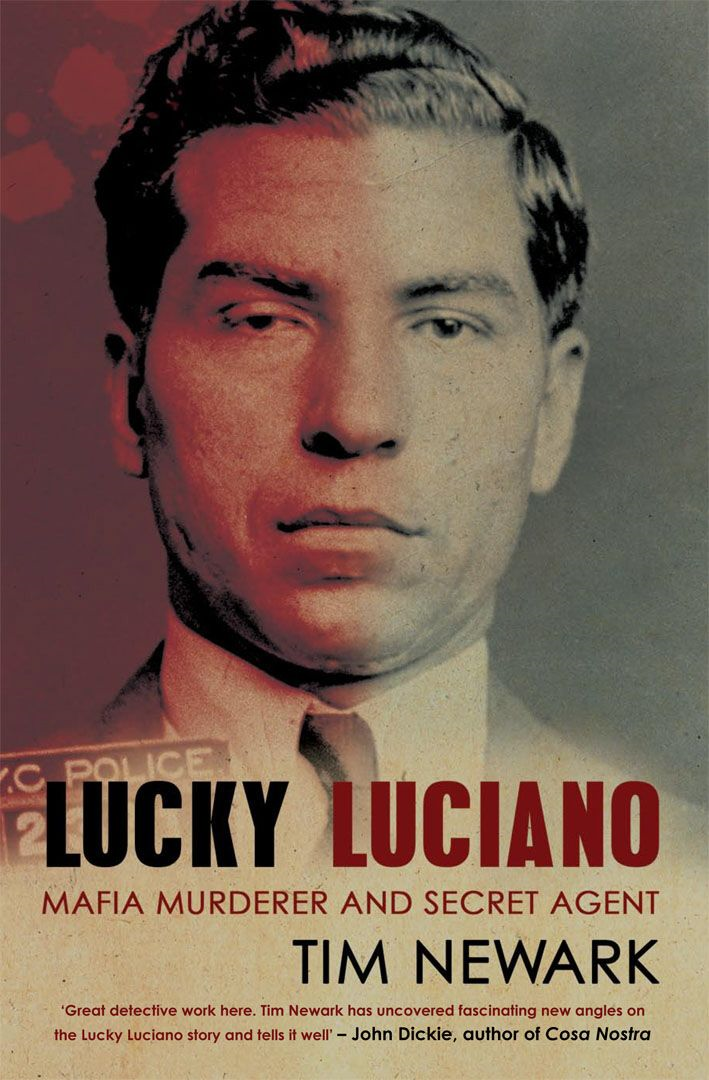 Lucky Luciano Mafia Murderer and Secret Agent