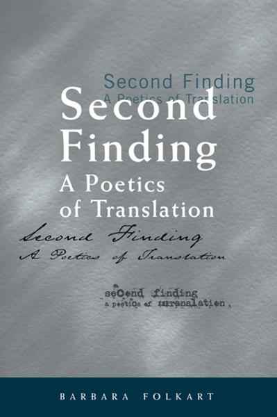 Second Finding: A Poetics of Translation