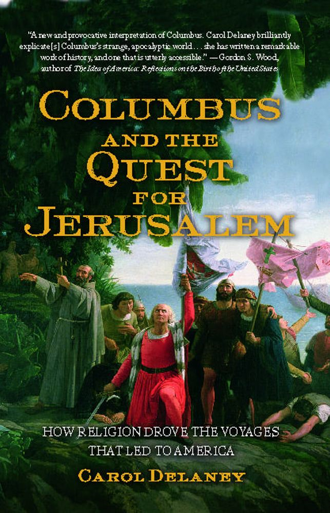 Columbus and the Quest for Jerusalem By: Carol Delaney