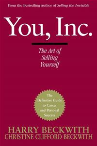You  Inc.: The Art Of Selling Yourself