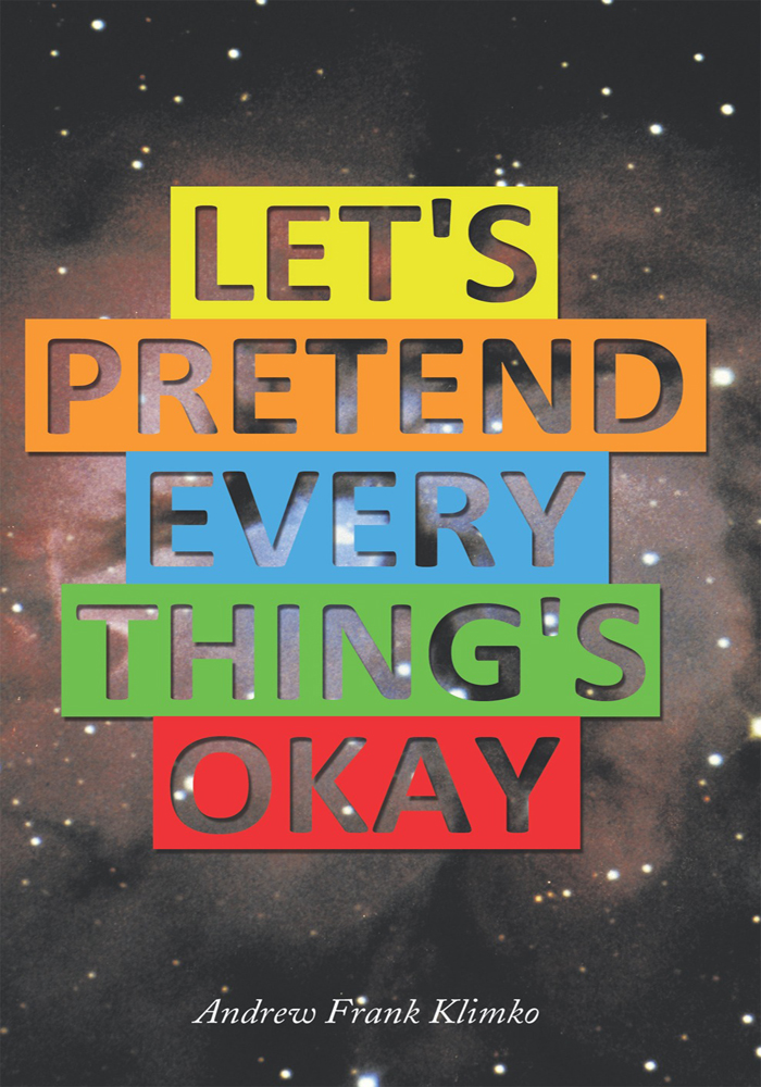 Let's Pretend Everything's Okay