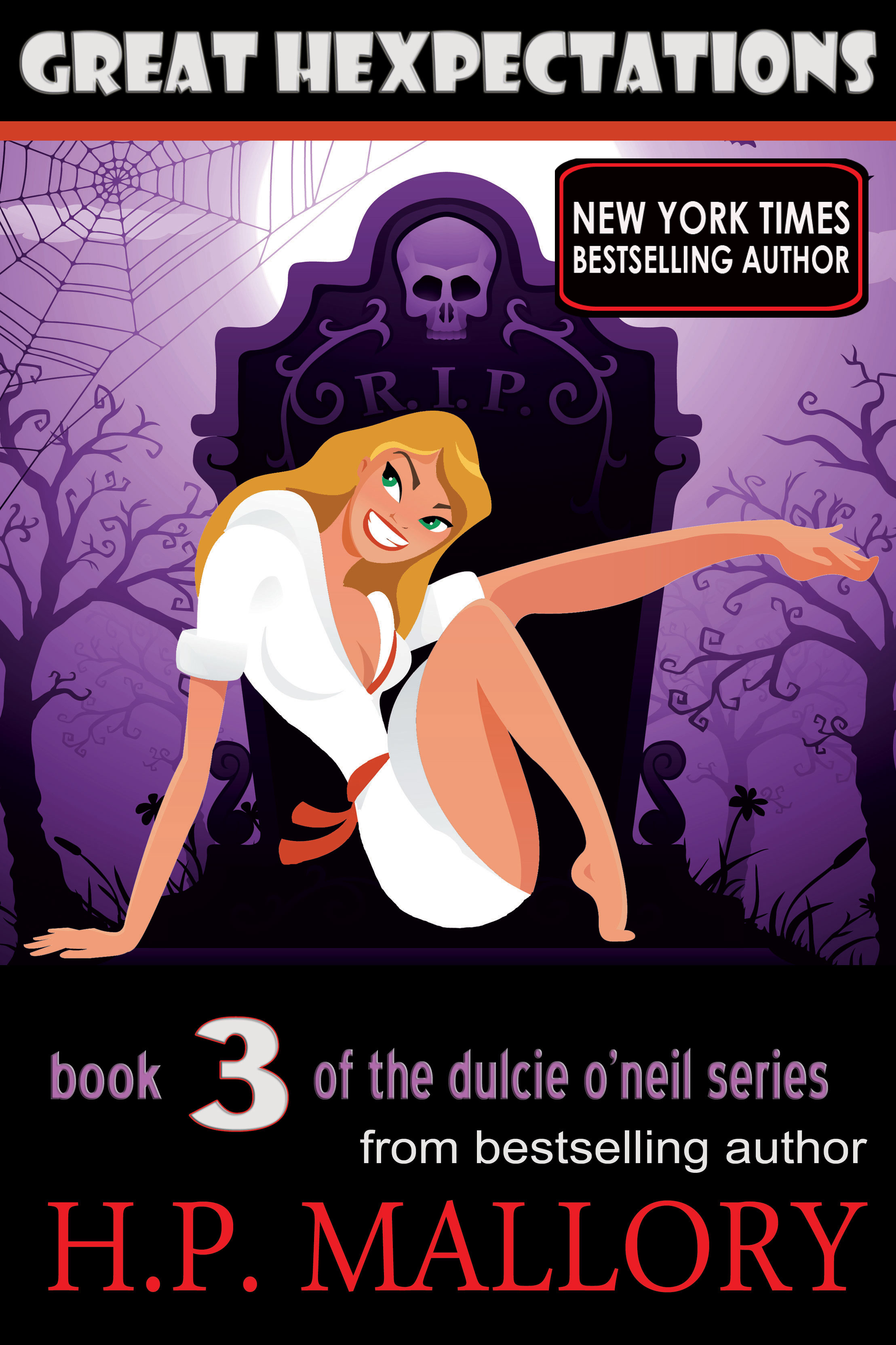 Great Hexpectations, A Paranormal Romance/ Urban Fantasy (Dulcie O'Neil series, Book # 3) By: HP Mallory