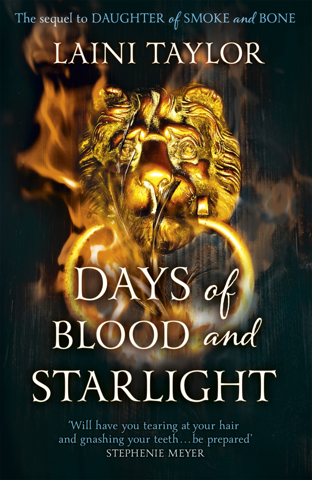 Days of Blood and Starlight Daughter of Smoke and Bone Trilogy: Book Two
