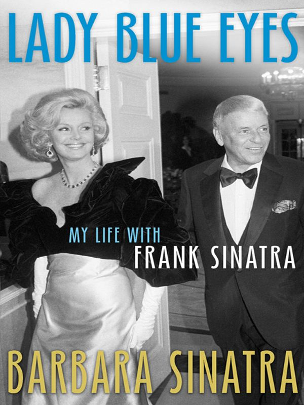 Lady Blue Eyes My Life with Frank Sinatra