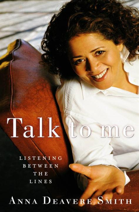 Talk to Me By: Anna Deavere Smith