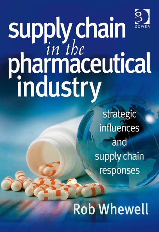 Supply Chain in the Pharmaceutical Industry By: Rob Whewell
