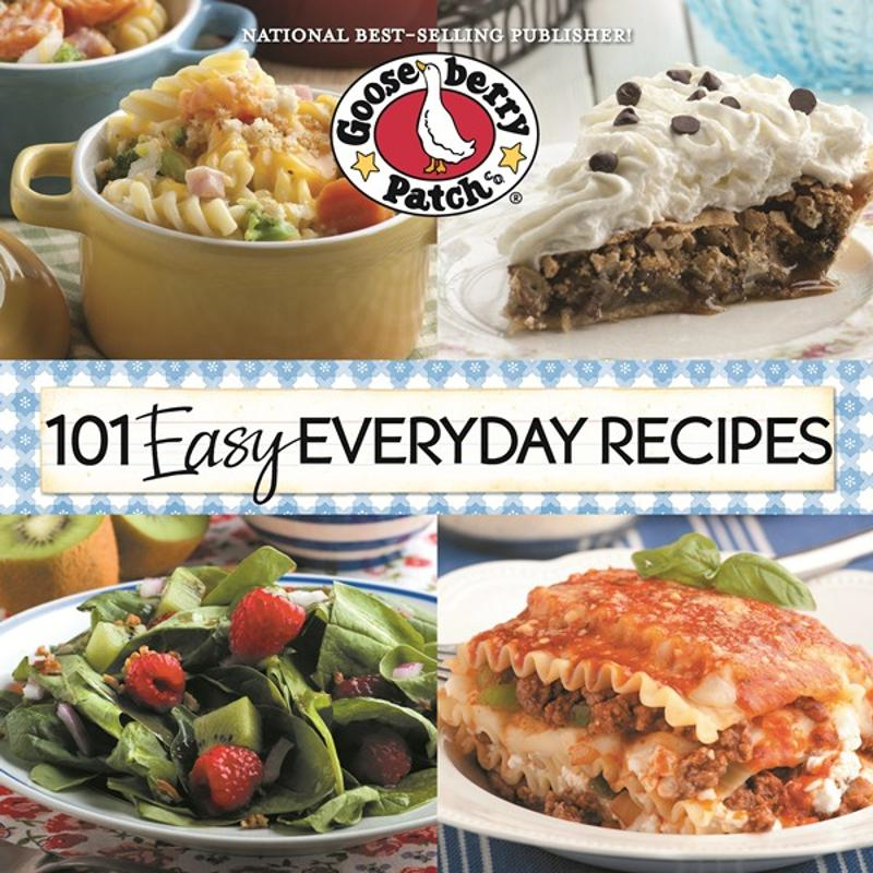 101 Easy Everyday Recipes Cookbook By: Gooseberry Patch