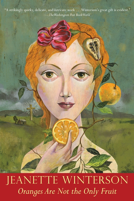 Oranges Are Not the Only Fruit By: Jeanette Winterson