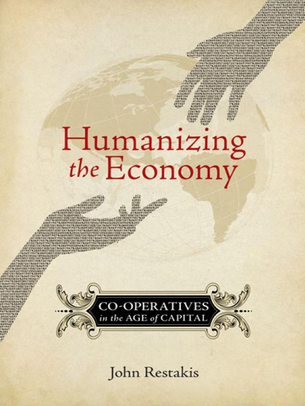 Humanizing The Economy By: John Restakis