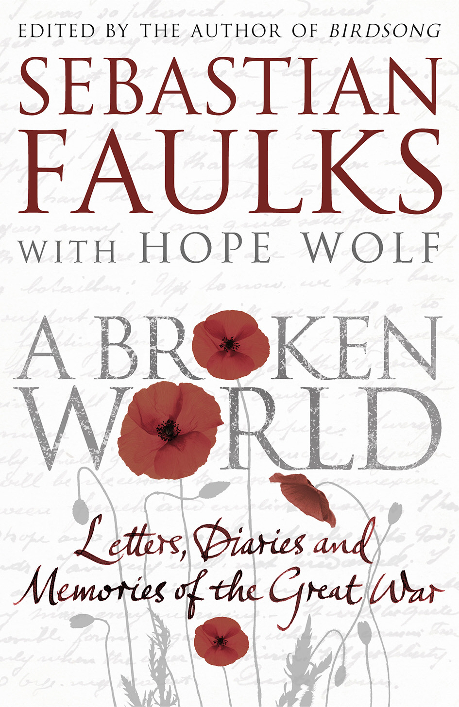 A Broken World Letters,  diaries and memories of the Great War